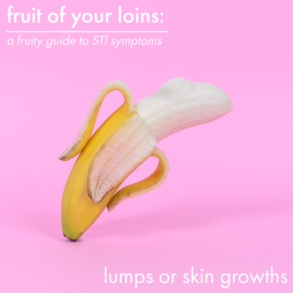 Fruit Of Your Loins: A fruity Guide To STI Symptoms